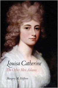Louisa Catherine: The Other Mrs. Adams - Margery M. Heffron, David L. Michelmore