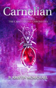 Carnelian (The Chalcedony Chronicles) - B. Kristin McMichael