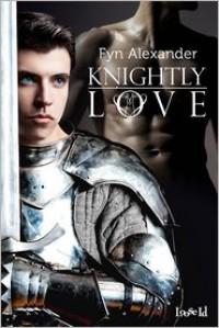 Knightly Love - Fyn Alexander