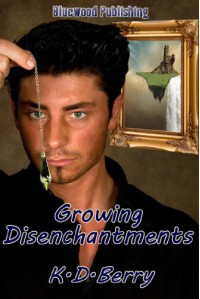 Growing Disenchantments - K.D. Berry