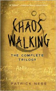 Chaos Walking: The Complete Trilogy (Chaos Walking, #1-3) - Patrick Ness