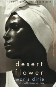 Desert Flower: The Extraordinary Journey of a Desert Nomad - Waris Dirie, Cathleen Miller