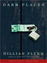 Dark Places - Rebecca Lowman, Mark Deakins, Gillian Flynn, Cassandra Campbell