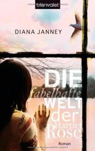 Die fabelhafte Welt der Harriet Rose - Diana Janney