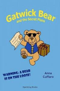 Gatwick Bear and the Secret Plans - Anna Cuffaro, Anna Anguissola