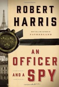 By Robert Harris An Officer and a Spy: A novel (First Edition) - Robert Harris