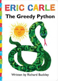 The Greedy Python: Lap Edition - Richard Buckley, Eric Carle