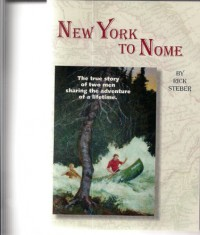 New York to Nome - Rick Steber