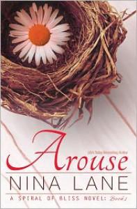 Arouse: A Spiral of Bliss Novel (Book One) - Nina Lane