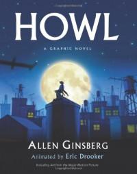 Howl: A Graphic Novel - Allen Ginsberg;Eric Drooker