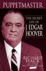Puppetmaster: The Secret Life of J. Edgar Hoover - Richard Hack