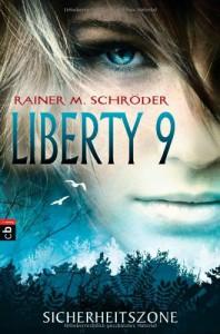 Liberty 9 - Sicherheitszone - Rainer M. Schröder