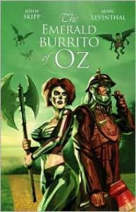 The Emerald Burrito of Oz - John Skipp, Mark Levinthal