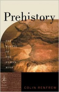Prehistory: The Making of the Human Mind - Colin Renfrew
