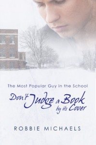 Don't Judge a Book by its Cover (Most Popular Guy in the School, # 1) - Robbie Michaels