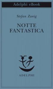 Notte fantastica - Stefan Zweig, Ada Vigliani