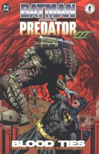 Batman Versus Predator III: Blood Ties - Chuck Dixon