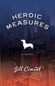 Heroic Measures - Jill Ciment