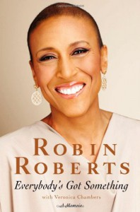 Everybody's Got Something - Robin Roberts, Veronica Chambers