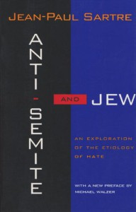 Anti-Semite and Jew: An Exploration of the Etiology of Hate - Jean-Paul Sartre, Michael Walzer