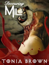 Devouring Milo - Tonia Brown