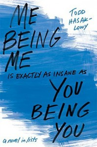 Me Being Me Is Exactly as Insane as You Being You - Todd Hasak-Lowy
