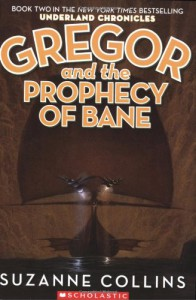 Gregor and the Prophecy of Bane (The Underland Chronicles, Book 2) - Suzanne  Collins