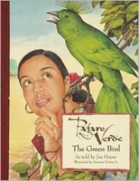Pajaro Verde / The Green Bird - Joe Hayes,  Antonio Castro L. (Illustrator)