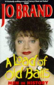 A Load of Old Balls: Ranking of Men in History - Jo Brand