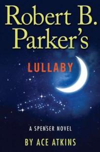 Robert B. Parker's Lullaby - Ace Atkins