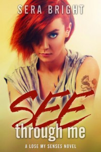 See Through Me (Lose My Senses) - Sera Bright