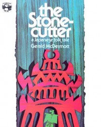 The Stonecutter: A Japanese Folk Tale - Gerald McDermott