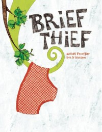 Brief Thief - Michael Escoffier