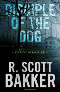 Disciple of the Dog - R. Scott Bakker