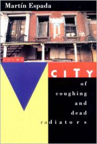 City of Coughing and Dead Radiators - Martin Espada