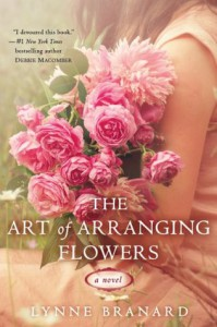 The Art of Arranging Flowers - Lynne Branard