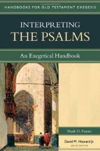 Interpreting the Psalms: An Exegetical Handbook - Mark D. Futato