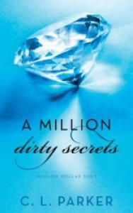 A Million Dirty Secrets: Million Dollar Duet - C. L. Parker