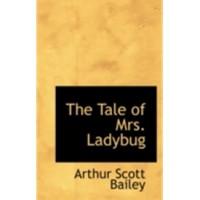 The Tale of Mrs. Ladybug - Arthur Scott Bailey