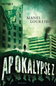 Apokalypse Z: Roman - Manel Loureiro