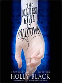 The Coldest Girl in Coldtown - Holly Black, Christine Lakin