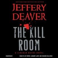 The Kill Room - Jeffery Deaver, Jay Snyder, Edoardo Ballerini, January LaVoy