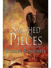 Smashed into Pieces - Scarlet Blackwell