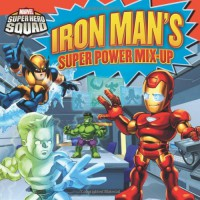Super Hero Squad: Iron Man's Super Power Mix-Up - Zachary Rau