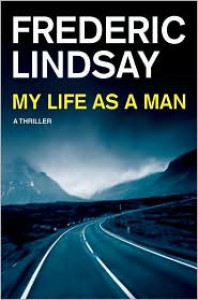 My Life as a Man - Frederic Lindsay