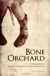 Bone Orchard - Doug Johnson, Lizz-Ayn Shaarawi