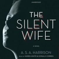 The Silent Wife - A.S.A. Harrison, Karen White, Donald Corren