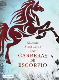 Las carreras de Escorpio - Maggie Stiefvater