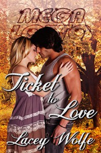 Ticket to Love - Lacey Wolfe