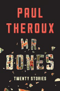 Mr. Bones: Twenty Stories - Paul Theroux